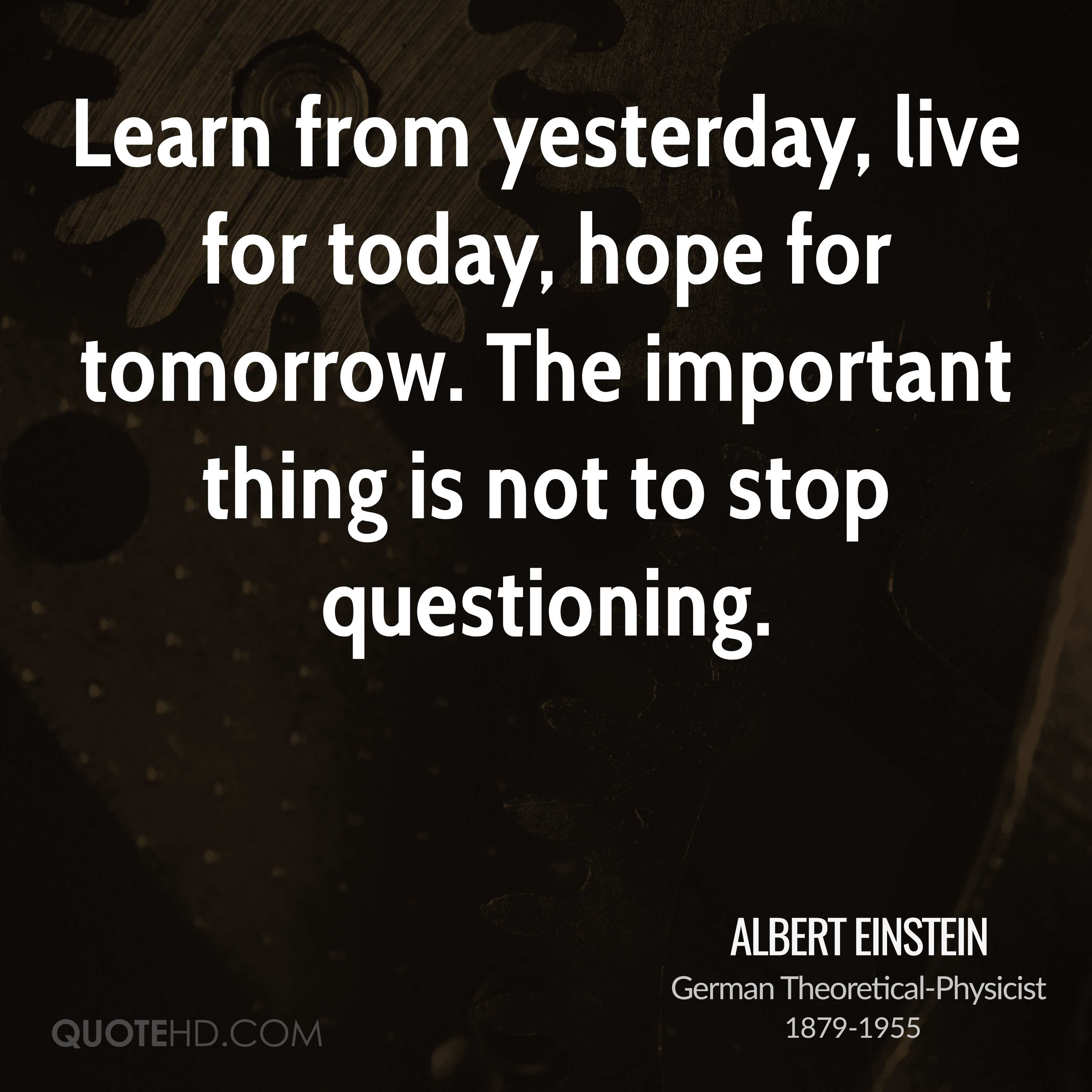 Live For Today Quotes Albert Einstein Quotes  Quotehd
