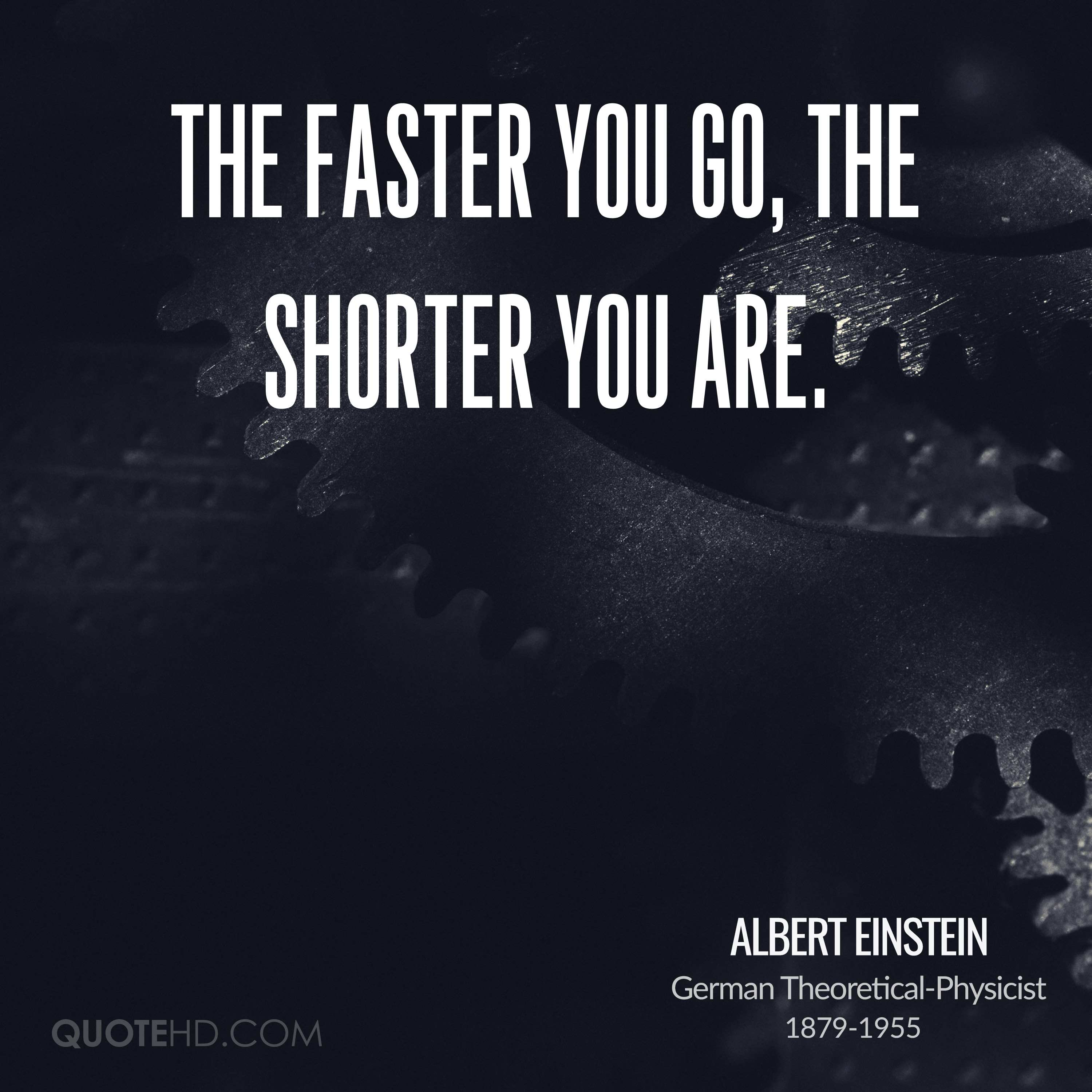 The faster you go, the shorter you are.