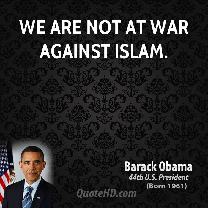 We are not at war against Islam.