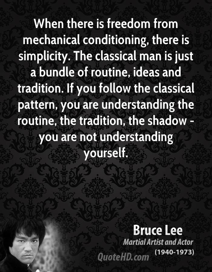When there is freedom from mechanical conditioning, there is ...