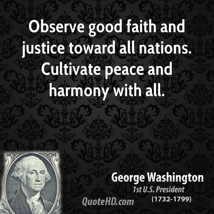 Justice And Peace Quotes: George Washington Peace Quotes