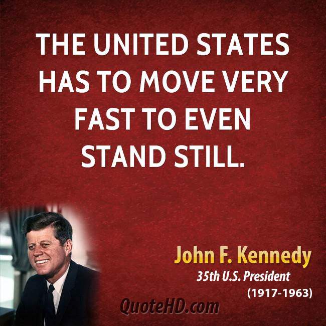 The United States has to move very fast to even stand still.