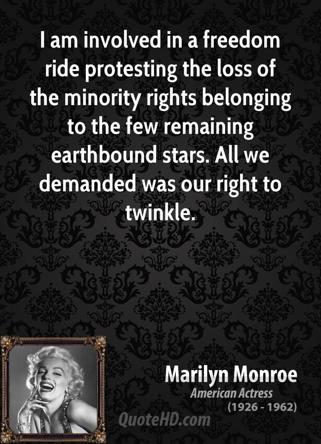 I am involved in a freedom ride protesting the loss of the minority rights belonging to the few remaining earthbound stars. All we demanded was our right to twinkle.