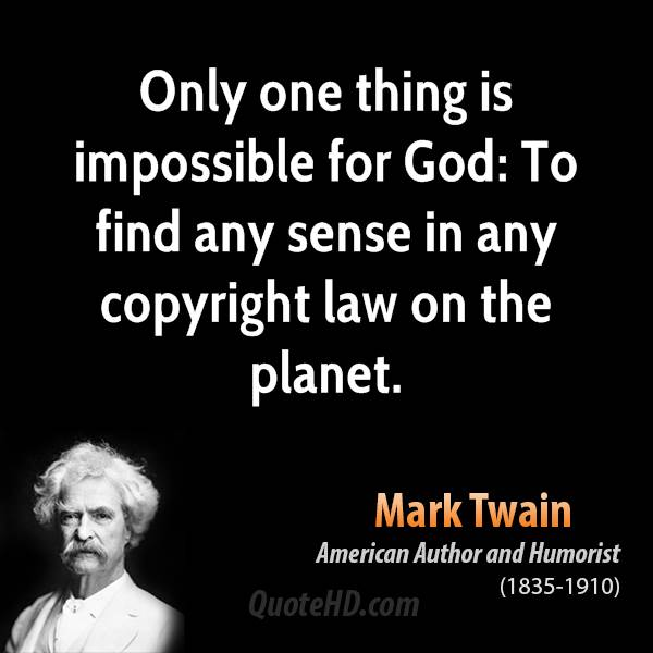 Only one thing is impossible for God: To find any sense in any copyright law on the planet.