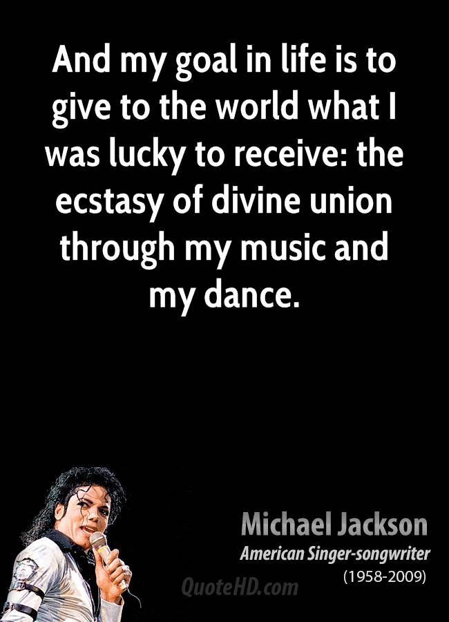 And my goal in life is to give to the world what I was lucky to receive: the ecstasy of divine union through my music and my dance.