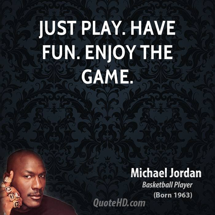 have fun and play games