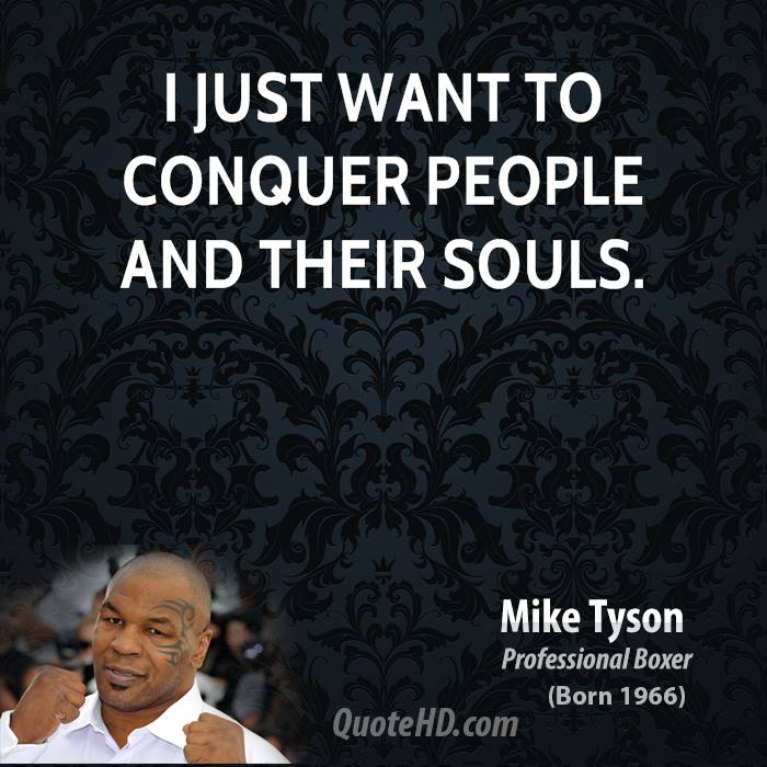 I just want to conquer people and their souls.