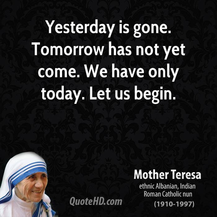 Quote From Mother Teresa: Here Today Gone Tomorrow Quotes. QuotesGram