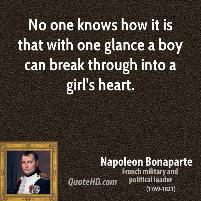 No one knows how it is that with one glance a boy can break through into a girl's heart.