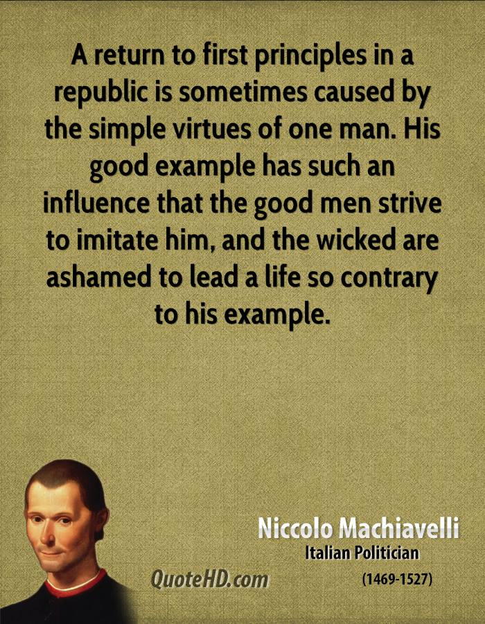 machiavellian principle Machiavellianism is the use of the general principle of 'the ends justifying the means' this means the machiavellian person considers their goals to be of prime importance and that any method may be used to achieve them.