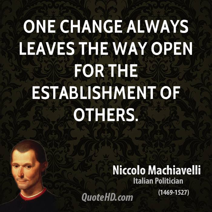 the effects of the idea of niccolo machiavelli Niccolo machiavelli, 1469-1527: the father of modern political theory, niccolo di bernardo dei machiavelli, was born at florence, may 3, 1469, saw the troubles of the french invasion (1493), when the medici fled, and in 1498 became secretary of the ten, a post he held until the fall of the republic in 1512.
