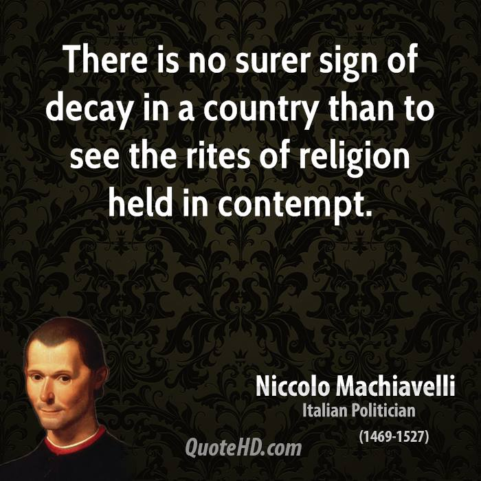 There is no surer sign of decay in a country than to see the rites of religion held in contempt.