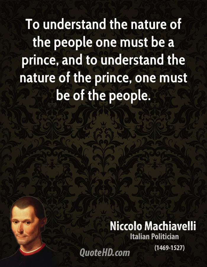 the prince machiavellis philosophy Summary of the life and political philosophy of niccolo machiavelli biography, pictures and quotes from 'the prince' by niccolo machiavelli.