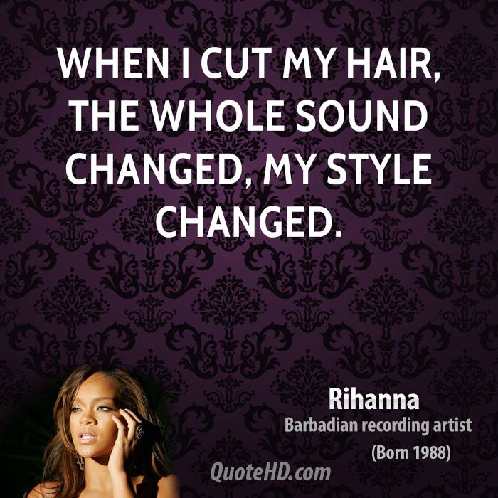 Hair Style Quotations : Rihanna Quotes QuoteHD