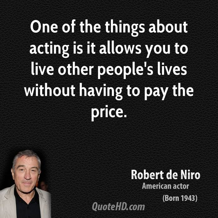 Quotes By Shakespeare About Acting : Robert de niro quotes quotesgram