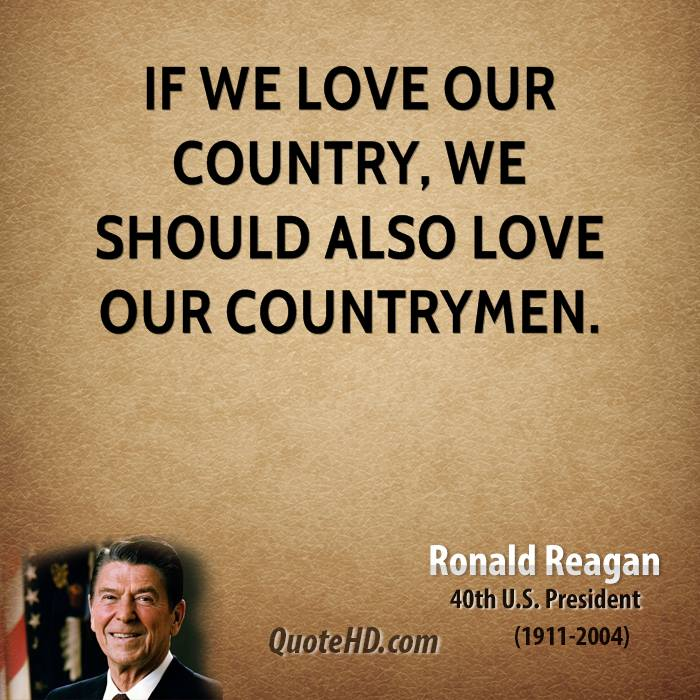If we love our country, we should also love our countrymen.