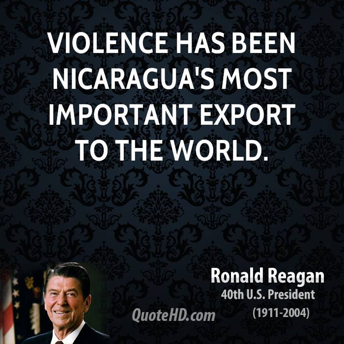 Violence has been Nicaragua's most important export to the world.