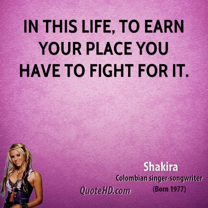 Fight For Your Life Quotes Stunning Shakira Quotes  Quotehd