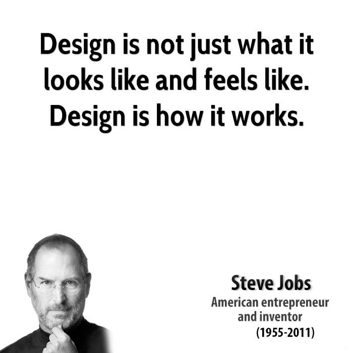 Is not just what it looks like and feels like design is how it works