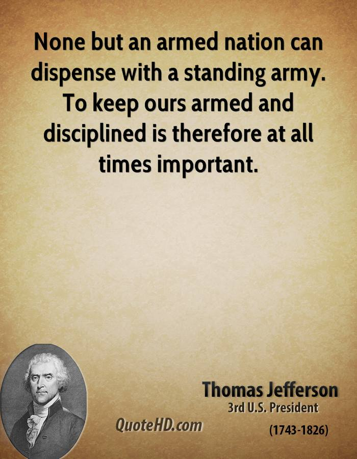 None but an armed nation can dispense with a standing army. To keep ours armed and disciplined is therefore at all times important.