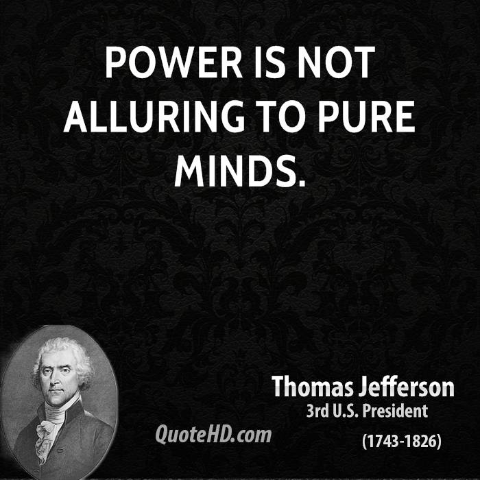 Power is not alluring to pure minds.