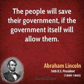 The people will save their government, if the government itself will allow them.
