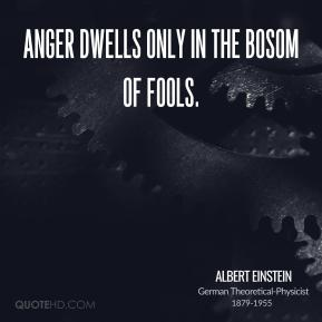 albert-einstein-physicist-quote-anger-dwells-only-in-the-bosom-of - here comes  DIABLO - Introduce Yourself