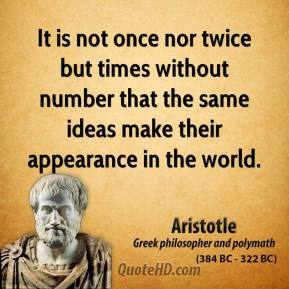 It is not once nor twice but times without number that the same ideas make their appearance in the world.