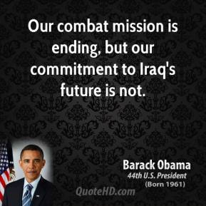 Our combat mission is ending, but our commitment to Iraq's future is not.