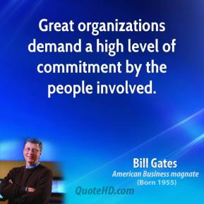 Great organizations demand a high level of commitment by the people involved.