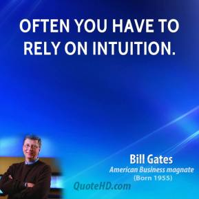 Often you have to rely on intuition.