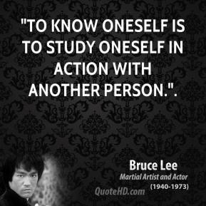 """""""To know oneself is to study oneself in action with another person.""""."""