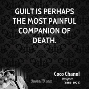 Guilt is perhaps the most painful companion of death.