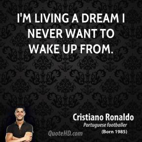 I'm living a dream I never want to wake up from.