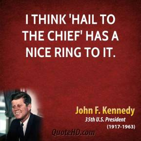 I think 'Hail to the Chief' has a nice ring to it.