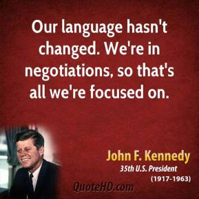 Our language hasn't changed. We're in negotiations, so that's all we're focused on.