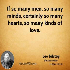 If so many men, so many minds, certainly so many hearts, so many kinds of love.