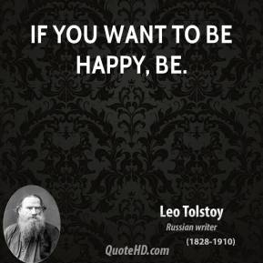 If you want to be happy, be.