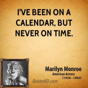 I've been on a calendar, but never on time.