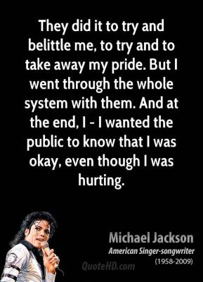 They did it to try and belittle me, to try and to take away my pride. But I went through the whole system with them. And at the end, I - I wanted the public to know that I was okay, even though I was hurting.