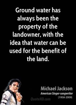 Ground water has always been the property of the landowner, with the idea that water can be used for the benefit of the land.