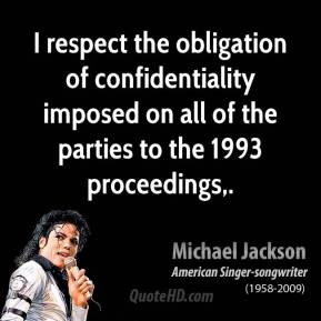 I respect the obligation of confidentiality imposed on all of the parties to the 1993 proceedings.