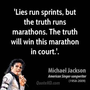 'Lies run sprints, but the truth runs marathons. The truth will win this marathon in court.'.