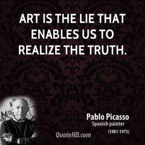 Art is a lie that points us to the truth