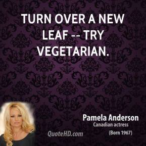 Turn Over a New Leaf -- Try Vegetarian.