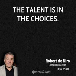 The talent is in the choices.