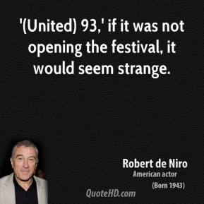 '(United) 93,' if it was not opening the festival, it would seem strange.