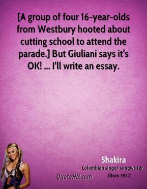 [A group of four 16-year-olds from Westbury hooted about cutting school to attend the parade.] But Giuliani says it's OK! ... I'll write an essay.
