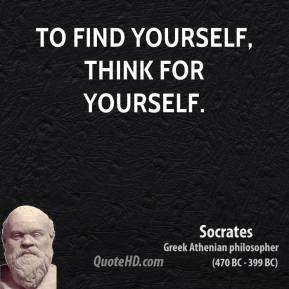 To find yourself, think for yourself.
