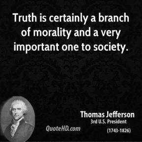 Truth is certainly a branch of morality and a very important one to society.